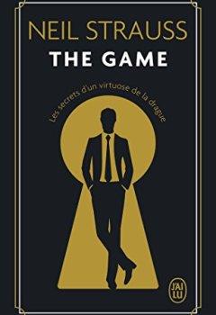 Livres Couvertures de The game : Les secrets d'un Virtuose de la drague