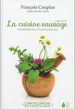 Livres Couvertures de La cuisine sauvage - Accommoder mille plantes oubliées