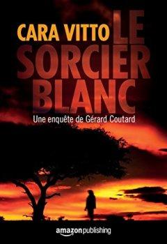 Livres Couvertures de Le Sorcier blanc (Les enquêtes de Gérard Coutard t. 1)