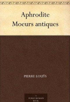 Livres Couvertures de Aphrodite Moeurs antiques