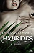 Hybrides, T4 : Justice