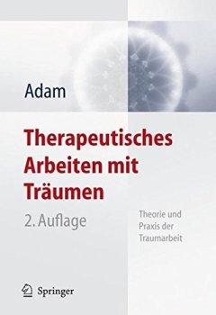 Cover von Therapeutisches Arbeiten mit Träumen: Theorie und Praxis der Traumarbeit