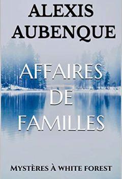 Livres Couvertures de Affaires de familles (Mystères à White Forest t. 3)