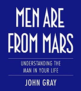 "Cover of ""MEN ARE FROM MARS: UNDERSTANDIN..."