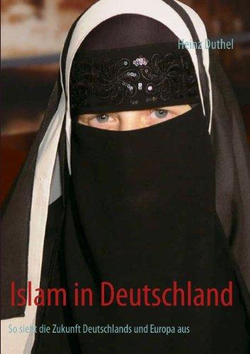 Buchcover: Islam in Deutschland: So sieht die Zukunft Deutschlands und Europa aus
