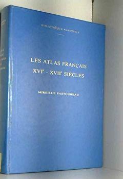 Livres Couvertures de Les atlas français, XVIe-XVIIe siècles: Répertoire bibliographique et étude