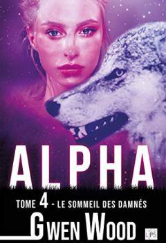 Livres Couvertures de Alpha - Le sommeil des damnés - Tome 4 (FantasyLips)