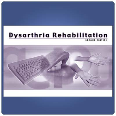 Dysarthria Rehabilitation - Second Edition - Second Edition