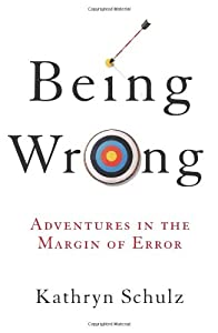 "Cover of ""Being Wrong: Adventures in the ..."