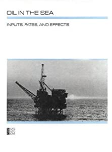 "Cover of ""Oil in the Sea: Inputs, Fates, ..."