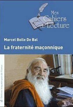 Télécharger La Fraternité Maçonnique PDF eBook En Ligne Marcel Bolle de Bal