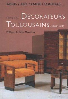Livres Couvertures de Arbus, Alet, Fauré, Soutiras... : Décorateurs toulousains du XXe siècle