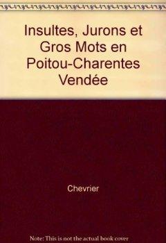 Livres Couvertures de Insultes, Jurons et Gros Mots en Poitou-Charentes Vendée
