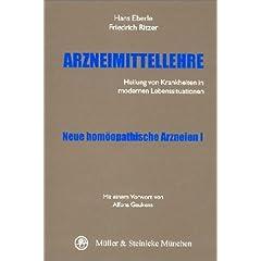 Arzneimittellehre, Neue homöopathische Arzneien (Gebundene Ausgabe) von Hans Eberle (Autor), Friedrich Ritzer (Autor)