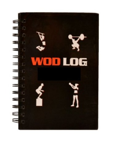 WOD LOG BOOK: Track your daily progress on all your WODs and Olympic lifts