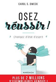 Livres Couvertures de Osez réussir !: Changez d'état d'esprit (PSY IGC)