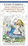 Alice's Adventures in Wonderland and Through the Looking-Glass Publisher: Bantam Classics