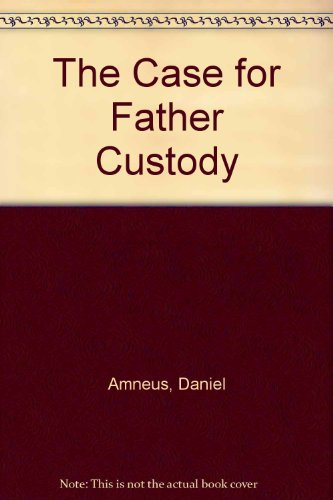 The Case for Father Custody