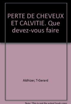 Livres Couvertures de PERTE DE CHEVEUX ET CALVITIE. Que devez-vous faire
