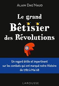 Livres Couvertures de Le grand Bêtisier des révolutions