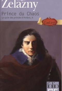 Livres Couvertures de Le Cycle des princes d'Ambre, tome 10 : Prince du chaos