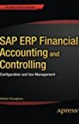 SAP ERP Financial Accounting and Controlling: Configuration and Use Management by Andrew Okungbowa (2015-06-01)