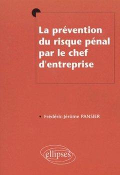 Livres Couvertures de La prévention du risque pénal par le chef d'entreprise