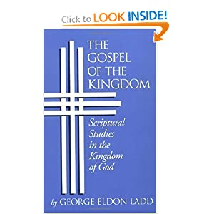 Gospel of the Kingdom: Scriptural Studies in the Kingdom of God