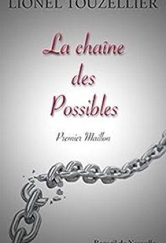 Livres Couvertures de La Chaîne Des Possibles: Premier Maillon