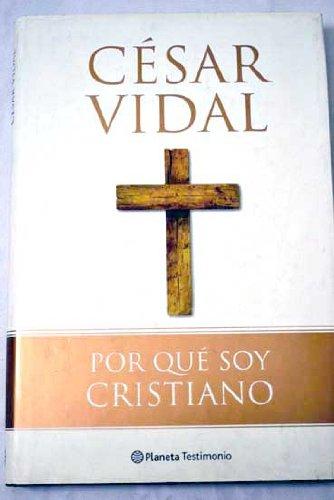 César Vidal - Por qué soy cristiano