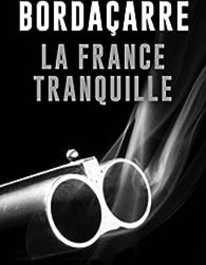 Bordaçarre Olivier - La France Tranquille 2016