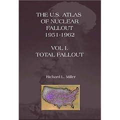 The U.S. Atlas of Nuclear Fallout Vol I : Total Fallout