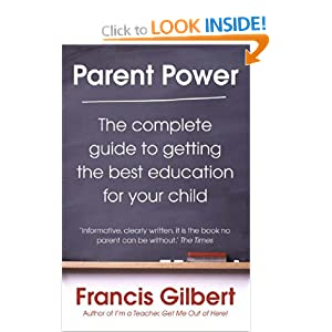 Parent Power: The Complete Guide to Getting the Best Education for Your Child