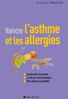 Télécharger Vaincre l'asthme et les allergies PDF En Ligne Gratuitement Florence Trebuchon