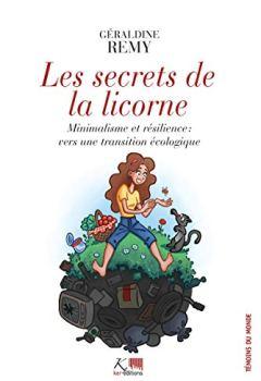 Livres Couvertures de Les Secrets de la Licorne: Minimalisme et résilience : vers une transition écologique (Témoins du monde)