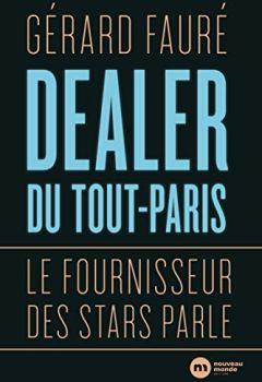 Livres Couvertures de Dealer du tout-Paris : Le fournisseur des stars parle