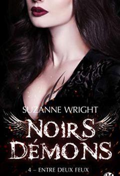 Suzanne Wright - Noirs démons, T4 : Entre deux feux 2019