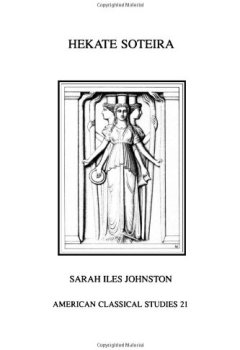 Livres Couvertures de Hekate Soteira: A Study of Hekate's Roles in the Chaldean Oracles and Related Literature