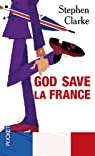 God save la France / A Year in the Merde