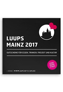 Buchdeckel von LUUPS Mainz 2017: Gutscheine für Essen, Trinken, Freizeit und Kultur