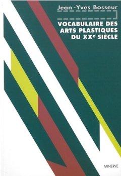 Livres Couvertures de Vocabulaire des Arts plastiques du XXe siècle