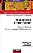 Probabilités et statistique : Résumé de cours et 157 exercices et problèmes corrigés