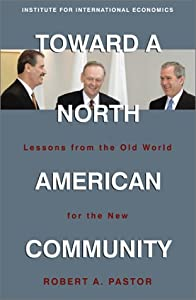 "Cover of ""Toward a North American Communi..."