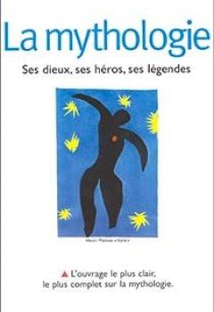 Livres Couvertures de La Mythologie : Ses Dieux, Ses Héros, Ses Légendes
