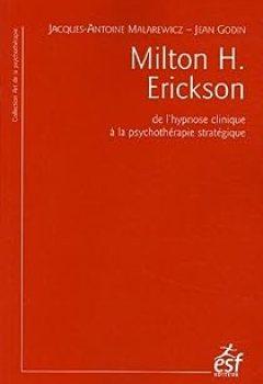Livres Couvertures de Milton H. Erickson : De L'hypnose Clinique à La Psychothérapie Stratégique