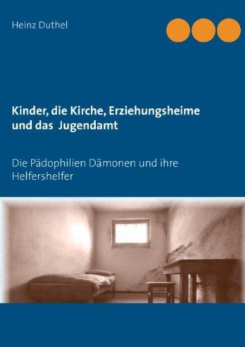 Buchcover: Kinder - Katholische Kirche-Erziehungsheime- Jugendamt: Die Pädophilien Dämonen und ihre Helfershelfer