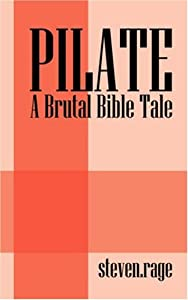 "Cover of ""PILATE: A Brutal Bible Tale"""