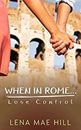 When In Rome...Lose Control: Cynthia's Story