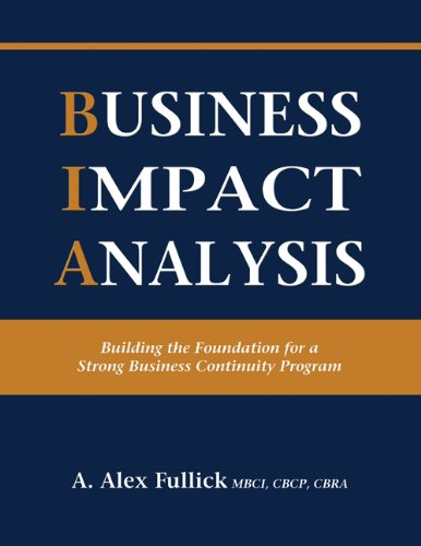Business Impact Analysis - Building the Foundation for a Strong Business Continuity Program