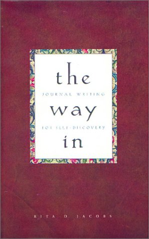 "Cover of ""The Way In: Journal Writing for..."